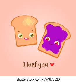 Romantic Valentine's Day Card. Cute Kawaii Characters. Vector Illustration. Cartoon style. Funny pun quote. Toasts with butter and jam.