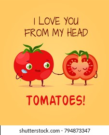 Romantic Valentine's Day Card. Cute Kawaii Characters. Vector Illustration. Cartoon style. Funny pun quote. Tomato.
