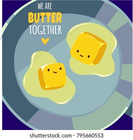 Romantic Valentine's Day Card. Cute Kawaii Characters. Vector Illustration. Cartoon style. Funny pun quote. Butter on a frying pan.