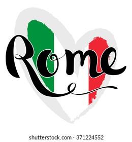 Rome lettering. Hand written Rome. Modern hand lettering. Vector Illustration. Flag of Italy in the form of heart.