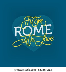 From Rome with love. Lettering illustration for developing city tourism.