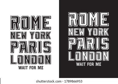 Rome, new york, Paris, London t-shart quite vector illustration with vintage font style.