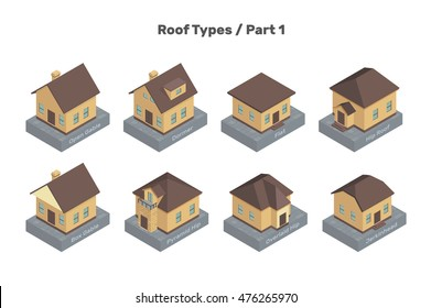 Roof Types vector set. Colored isolated illustrations of isometric houses. The modern types of roofs. Part 1.