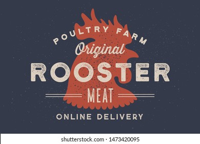 Rooster, poultry. Vintage logo, retro print, poster for Butchery meat shop with text typography Rooster, Meat, Poultry Farm, rooster silhouette. Label template rooster, chicken. Vector Illustration
