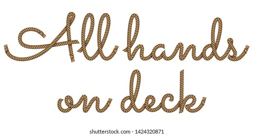 Rope hand drawn lettering All hands on deck with 3d realistic effect. Vector illustration EPS 10.