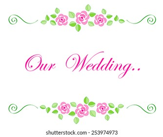 Rose border with beautiful pink roses and our wedding text inside
