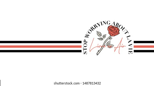 Rose illustration with slogan. English and French slogan text(La vie;Life). For t shirt print and embroidery design.