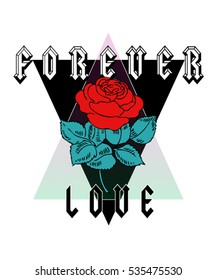 Rose print with forever love text, rock and roll print, in vector.