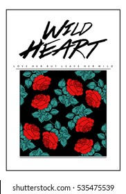 Rose print with Wild heart text in vector. Rock and roll style.