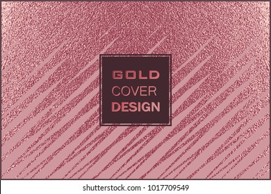 Rose quartz glossy background. Metallic texture. Gold Pink metal. Trendy template for New Year, Wedding, Birthday, Flyers, Logo Banners Party Invitation card. Grunge design.