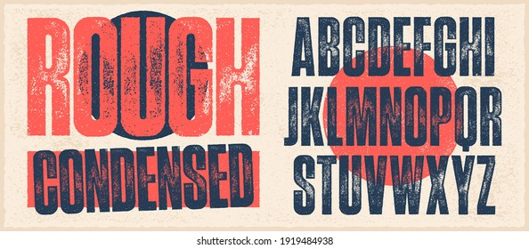 Rough Condensed Font. Works well at small sizes. Detailed individually textured characters with an eroded rough letterpress print texture. Unique design font