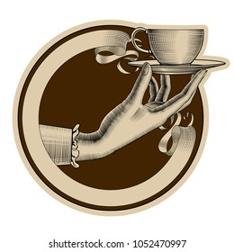 Round brown retro label with ribbon and woman's hand holding a tea cup. Vintage stylized drawing. Vector illustration