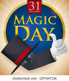 Round button with hand saluting at you with thumb up gesture coming out from a magician hat to celebrate Magic Day in October 31.