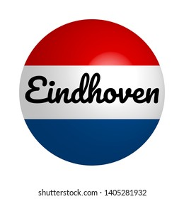 Round button Icon with national flag of Netherlands and city name: Eindhoven in modern style light reflection. Vector EPS10 illustration