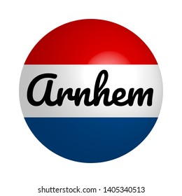 Round button Icon of national flag of Netherlands with inscription of city name: Arnhem in modern style and reflection of light. Vector EPS10 illustration