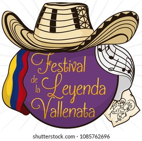 Round button with traditional sombrero vueltiao -or turned hat-, Colombian flag, scroll with religious stamp and paper with stave for Vallenato Legend Festival (written in Spanish).