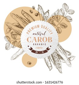 Round emblem with type design over hand drawn carob pods and leaves. Superfood. Vector illustration