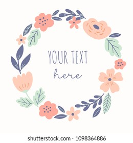 Round flower wreath with cute flowers and leaves. Vector illustration for greeting cards, posters, invitations, art prints, baby shower, wedding.