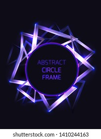 Round frame with abstract neon triangles and glister on dark background. Vector template for cards, posters, banners and your design.