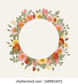 Round frame with wild roses. Vector vintage floral illustration.