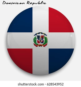 Round glossy Button with flag of Dominican Republic with the reflection of light and shadow realistic. Icon of country.