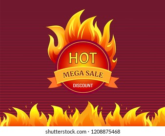 Round mega sale emblem with burning blaze sign. Advertising icon in flame, vector isolated badge. Hot sale best offer promo label with fire splashes