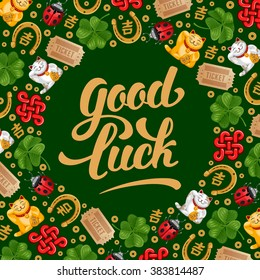 Round Pattern made of Lucky Charms, Symbols and Talismans. Calligraphy Lettering Inscription Good Luck. Vector Illustration.