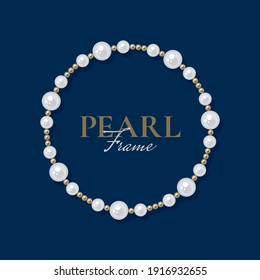 Round pearl frame on dark background. Bracelet of white pearls. Decorative element for wedding invitations, banners, cards. Vector illustration EPS10