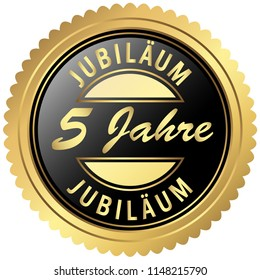 round seal colored black and gold for five years jubilee (text in german)