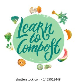 Round template learn to compost. Collection of elements Organic waste theme. Illustration for home food processing and compost, organic waste, zero waste, environmental problem