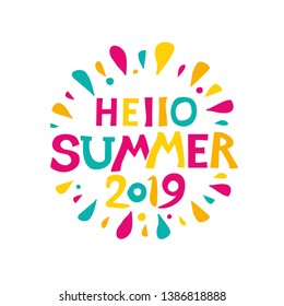 Round Vector Label Hello Summer 2019. Bright inscription and colored rays splashes. Vector lettering summer template.