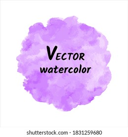 Round watercolour vector background for text, banners. Lilac, lavender, violet watercolor stains painted texture. Rounded, uneven circle shape, brush stroke. Hand drawn aquarelle fill, deckled edge.