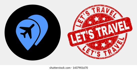 Rounded airport map markers icon and Let'S Travel seal stamp. Red round distress seal stamp with Let'S Travel text. Blue airport map markers icon on black circle.