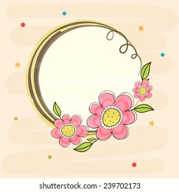 Rounded beautiful frame decorated by flowers with space for your text or massage.