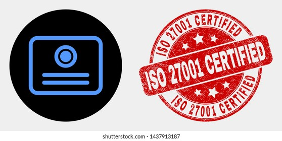 Rounded certificate pictogram and ISO 27001 Certified seal stamp. Red rounded scratched seal stamp with ISO 27001 Certified text. Blue certificate icon on black circle.