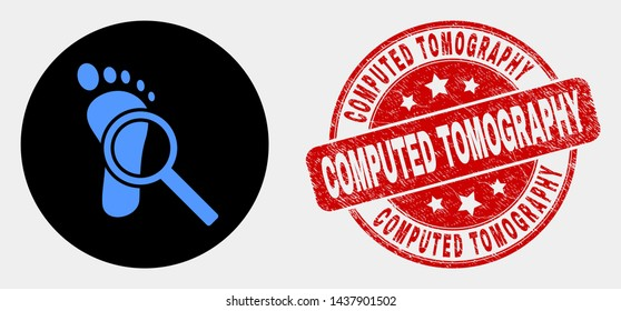 Rounded footprint audit magnifier icon and Computed Tomography stamp. Red rounded scratched stamp with Computed Tomography text. Blue footprint audit magnifier icon on black circle.