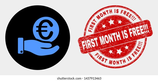 Rounded hand offfer euro coin icon and First Month Is Free!!! seal stamp. Red rounded grunge seal stamp with First Month Is Free!!! caption. Blue hand offfer euro coin symbol on black circle.