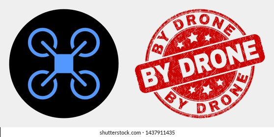 Rounded quadcopter icon and By Drone seal stamp. Red rounded distress stamp with By Drone caption. Blue quadcopter icon on black circle. Vector combination for quadcopter in flat style.