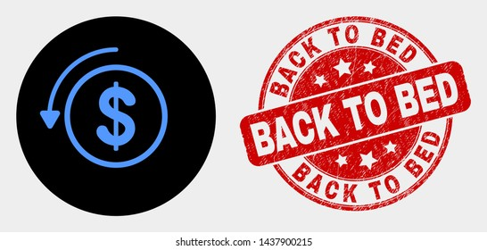 Rounded undo payment icon and Back to Bed seal stamp. Red rounded grunge seal stamp with Back to Bed text. Blue undo payment icon on black circle. Vector composition for undo payment in flat style.