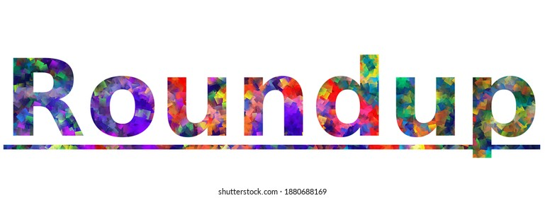 Roundup. Colorful typography text banner. Vector the word roundup design. Can be used to logo, card, poster, heading and beautiful title