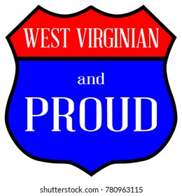 Route style traffic sign with the legend West Virginian And Proud