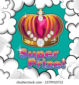 Royal crown decorated with large diamonds and rainbow inscription - Super Prize. Frame in the form of stylized clouds. Poster, banner, postcard for winners in the competition. Vector illustration