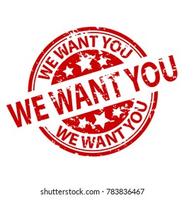 Rubber Stamp Seal - We Want You