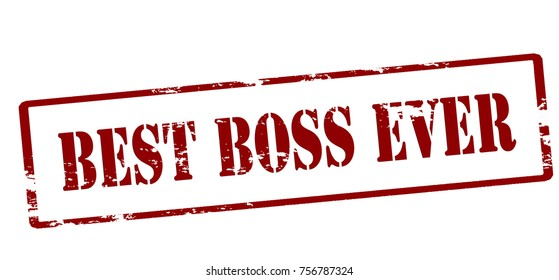 Rubber stamp with text best boss ever inside, vector illustration