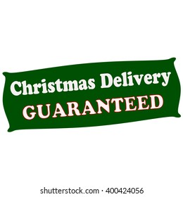 Rubber stamp with text delivery Christmas guaranteed inside, vector illustration`