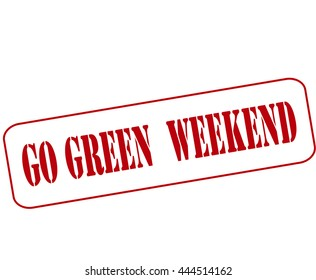 Rubber stamp with text go green weekend inside, vector illustration