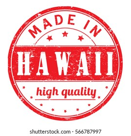 """rubber stamp with text """"made in Hawaii, high quality"""" on white, vector illustration"""