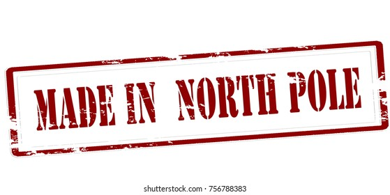 Rubber stamp with text made in North Pole inside, vector illustration
