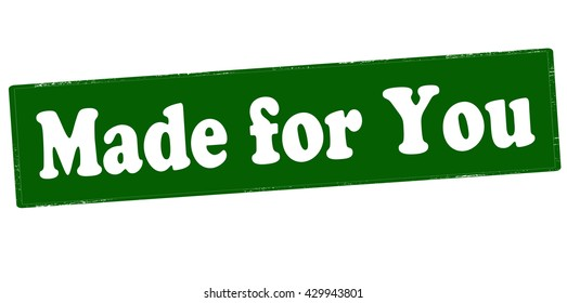 Rubber stamp with text made for you inside, vector illustration