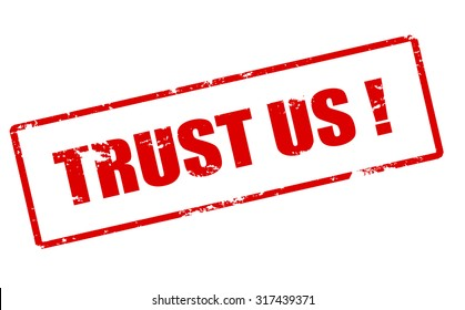 Rubber stamp with text trust us inside, vector illustration